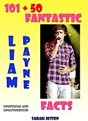 101 + 50 Fantastic Liam Payne Facts (101 Fantastic One Direction Facts Book 4) (English Edition)