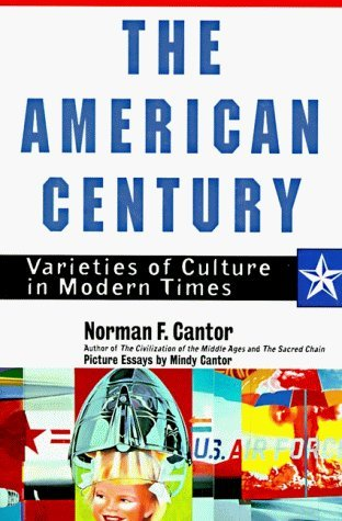 the-american-century-varieties-of-culture-in-modern-times-by-norman-f-cantor-1997-04-01