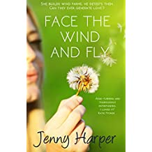 Face the Wind and Fly: A story love, loss and one woman fighting against all odds. (The Heartlands Series Book 1)