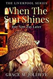 When The Sun Shines (The Liverpool Series) by Grace M. Jolliffe