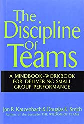 The Discipline of Teams: A Mindbook-workbook for Delivering Small Group Performance (Business)