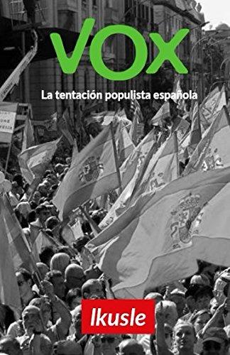 Vox: La tentación populista española