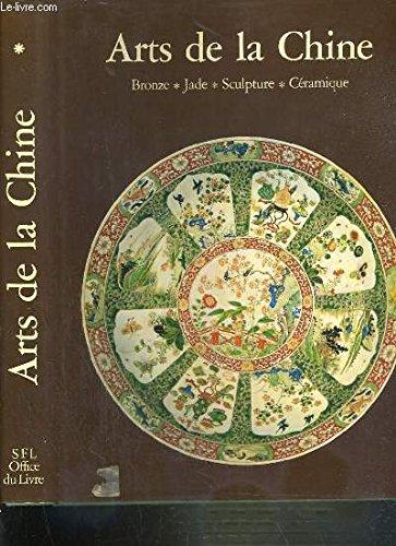 Arts de la Chine: bronze, jade, scupture, céramique