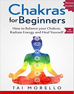 CHAKRAS: Chakras for Beginners: The Ultimate Guide to ...