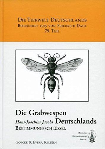 Die Grabwespen Deutschlands. Bestimmungsschlüssel: Ampulicidae, Sphecidae, Crabronidae (Die Tierwelt Deutschlands)