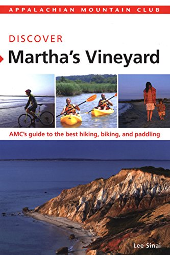 Appalachian Mountain Club: Discover Martha's Vineyard: AMC's Guide to the Best Hiking, Biking, and Paddling por Lee Sinai