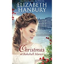 Christmas at Rakehell Manor: Volume 2 (Regency House Romance) by Elizabeth Hanbury (2014-07-15)