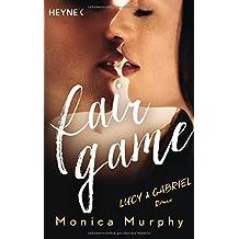 Lucy & Gabriel: Fair Game - Roman (Fair-Game-Serie, Band 2)
