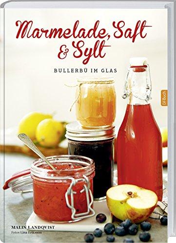 Marmelade, Saft und Sylt: Bullerbü im Glas.