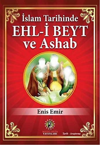 Islam Tarihinde Ehl-i Beyt ve Ashab