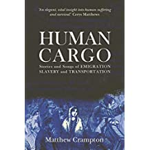 Human Cargo: Stories and Songs of Emigration, Slavery and Transportation