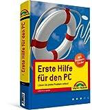 Erste Hilfe für den PC - für Windows Vista und Windows  XP: Lösen Sie jedes Problem selbst! (Sonstige Bücher M+T)