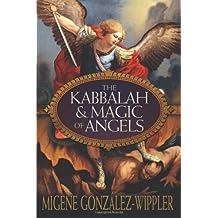 The Kabbalah and Magic of Angels