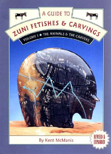 Guide to Zuni Fetishes & Carvings Vol1: 001