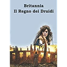 Britannia – Il Regno dei Druidi (Collana WK - Le Serie Televisive, Band 1)