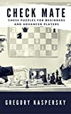 Check Mate: Chess Puzzles for Beginners and Advanced Players (English Edition)