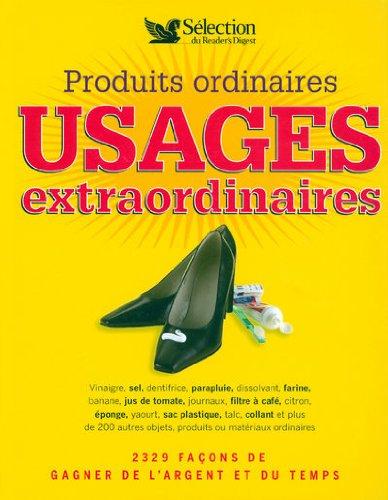 PRODUITS ORDINAIRES USAGES EXTRAORDINAIRES par Collectif