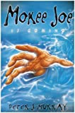 Mokee Joe is Coming: Bk. 1