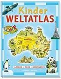 Kinder Weltatlas: Länder - Tiere - Kontinente
