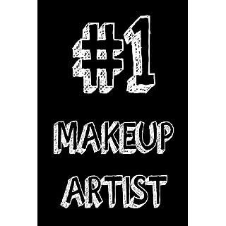#1 Makeup Artist: Best Beautician Ever Appreciation Gift Notebook