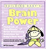 Building Baby's Brain Power: Hundreds of One-Minute Brain Stimulating Activities for Baby's First Years by Noreen Darragh Lantry (2007-09-30)