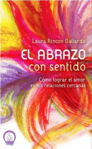 El abrazo con sentido por Laura Rincon Gallardo