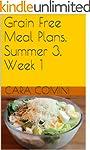 Grain-Free Meal Plans, Summer 3, Week...