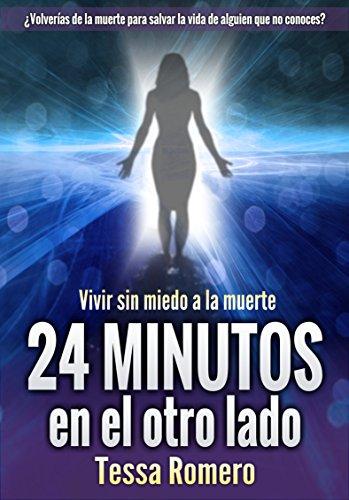 24 minutos en el otro lado: Vivir sin miedo a la muerte por Tessa Romero