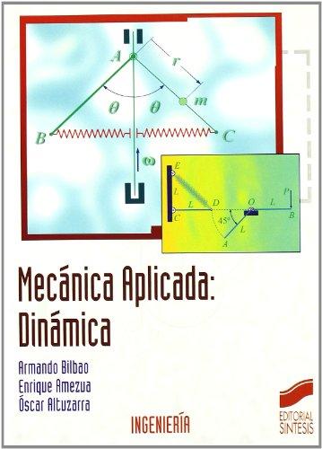 Descargar Libro Mecánica aplicada: dinámica (Síntesis ingeniería) de Armando Bilbao Sagarduy