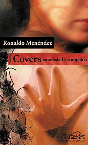 Covers. En soledad y compañía (Voces/ Literatura nº 135) por Ronaldo Menéndez