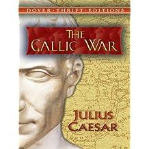 The Gallic War: Julius Caesar (Dover Thrift Editions)