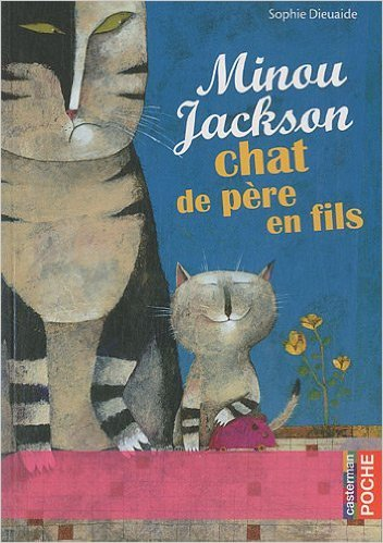 Minou Jackson, chat de père en fils de Sophie Dieuaide ,Vanessa Hié (Illustrations) ( 19 janvier 2011 )