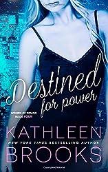 Destined for Power (Women of Power) (Volume 4)