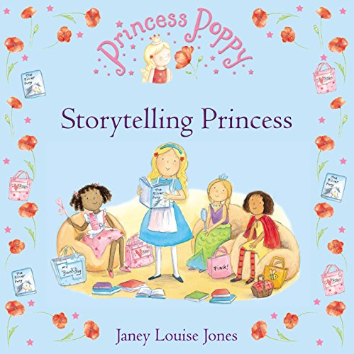 Princess Poppy: Storytelling Princess (Princess Poppy Picture Books) (English Edition)
