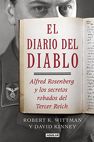 El diario del diablo: Alfred Rosenberg y los secretos robados del Tercer Reich (Punto de mira) por Robert K. Wittman