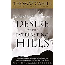 Desire of the Everlasting Hills: The World Before and After Jesus (Hinges of History, Band 3)