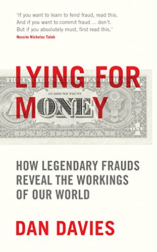 Lying for Money: How Legendary Frauds Reveal the Workings of Our World (English Edition) por Dan Davies