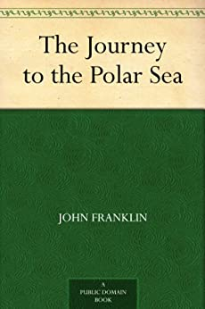 The Journey to the Polar Sea by [Franklin, John]