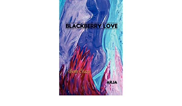 BLACKBERRY LOVE: Both Crazy