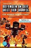 Gefangen in der Welt der Würfel. Die Armee der Wither. Ein Abenteuer für Minecrafter (Minecraft-Roman 3)