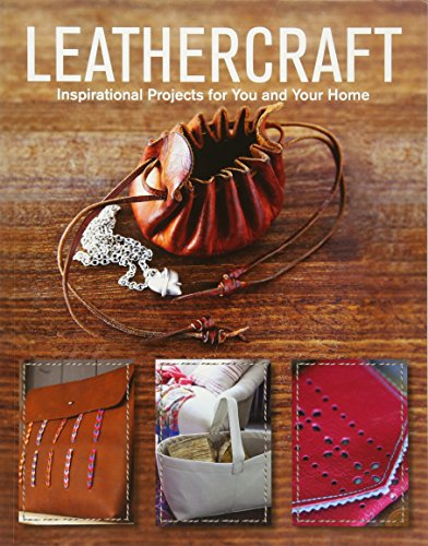 Leathercraft: Inspirational Projects for You and Your Home por GMC Editors