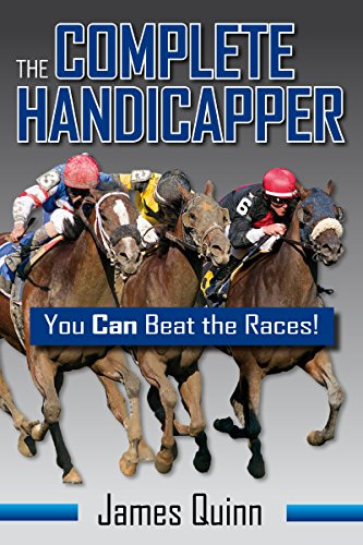 The Complete Handicapper: You Can Beat the Races! (English Edition)