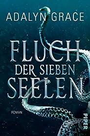Fluch der sieben Seelen (All the Stars and Teeth 1): Roman