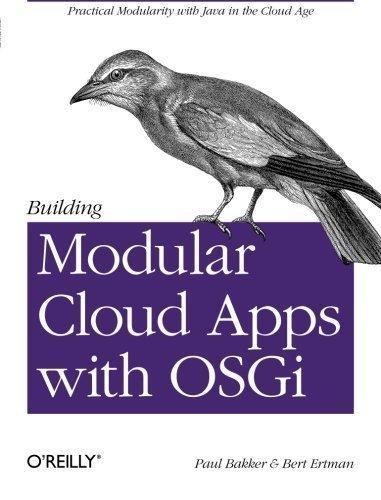 Building Modular Cloud Apps with OSGi 1st edition by Bakker, Paul, Ertman, Bert (2013) Paperback