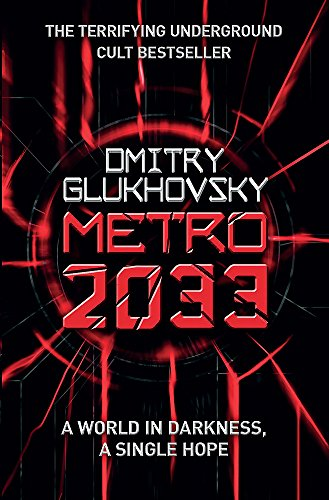 Metro 2033: The novels that inspired the bestselling games