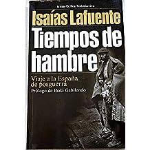 Tiempos de hambre. viaje a la España de posguerra (Historia viva)