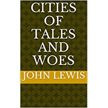 Cities of Tales and Woes