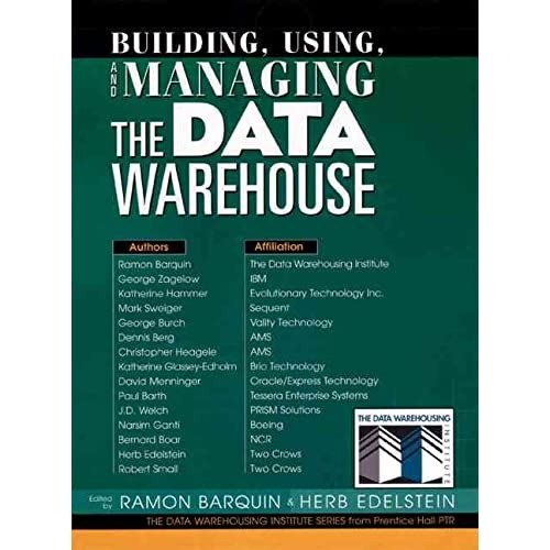 [(Building, Using and Managing the Data Warehouse)] [Edited by Ramon C. Barquin ] published on (February, 1997)