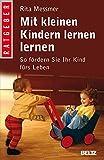 Mit kleinen Kindern lernen lernen: So fördern Sie Ihr Kind fürs Leben (Beltz Taschenbuch / Ratgeber)