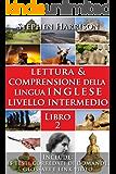 Lettura e Comprensione della Lingua Inglese Livello Intermedio - Libro 2 (CON AUDIO GRATUITO) (English Edition)